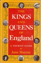 The Kings and Queens of England: A Tourist…