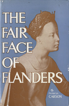 The Fair Face of Flanders by Patricia Carson