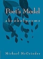 Poet's Model: abookofpoems by Michael…
