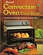 Convection Oven Cook Book by Sunset Books