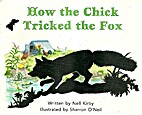 How the Chick Tricked the Fox by Nell Kirby