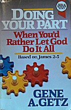 Doing Your Part When You'd Rather Let God Do…