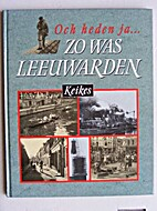Och heden ja... : zo was Leeuwarden by…