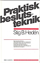 Praktisk beslutsteknik by Stig B. Hedén