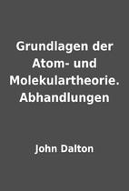 Grundlagen der Atom- und Molekulartheorie.…