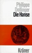 Die Hanse by Philippe Dollinger