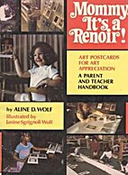 Mommy, It's a Renoir! by Aline Wolf