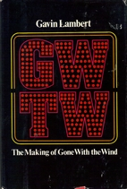 GWTW: The Making of Gone with the Wind by…