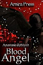 Blood Angel by Anastasia Rabiyah