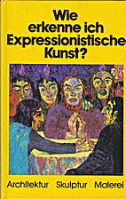 Wie erkenne ich expressionistische Kunst?:…