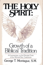 The Holy Spirit: Growth of a Biblical…