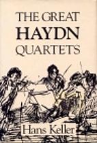 The great Haydn quartets : their…