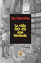 La vida no es una tombola by Kam Wen Siu