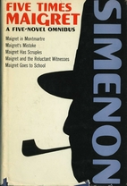 Five times Maigret by Georges Simenon