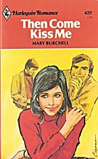 Then Come Kiss Me by Mary Burchell