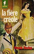 La fière créole by Frank Yerby