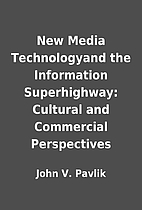 New Media Technologyand the Information…