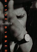 Wayne Barker: Artist's Monograph by Charl…