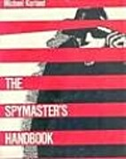 The Spymaster's Handbook by Michael…