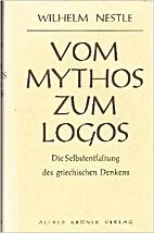 Vom Mythos zum Logos by Wilhelm Nestle