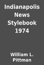 Indianapolis News Stylebook 1974 by William…