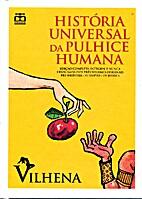 História Universal Da Pulhice Humana by…