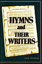 Hymns And Their Writers by Jack Strahan
