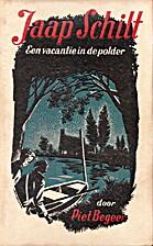 Jaap Schilt : een vacantie in de polder by…