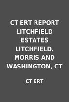 CT ERT REPORT LITCHFIELD ESTATES LITCHFIELD,…