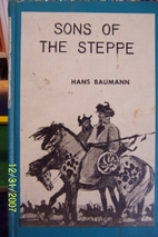 Sons of the Steppe by Hans Baumann