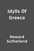 Idylls Of Greece by Howard Sutherland