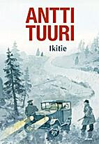 Ikitie : romaani by Antti Tuuri