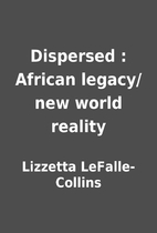 Dispersed : African legacy/new world reality…