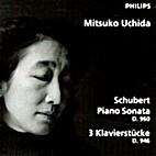 Piano Sonata D960. 3 Klavierstücke D946…