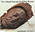 The Tollund Man and the Elling Woman by…