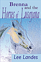 Brenna and the Horses of Lusayana by Lee…