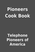 Pioneers Cook Book by Telephone Pioneers of…