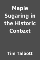 Maple Sugaring in the Historic Context by…