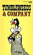 Tumbleweeds & Company by Tom K. Ryan