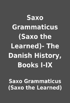 Saxo Grammaticus (Saxo the Learned)- The…