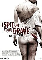 I Spit on Your Grave - Remake [2010 Movie]…