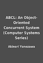 ABCL: An Object-Oriented Concurrent System…