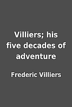 Villiers; his five decades of adventure by…