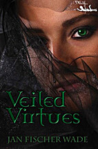 Veiled Virtues by Jan Fischer-Wade