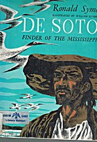 De Soto, finder of the Mississippi by Ronald…