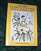 Ehret: Flower Painter Extraordinary by Gerta…