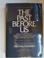 The Past Before Us by Michael Kammen