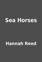 Sea Horses by Hannah Reed