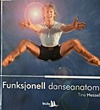 Funksjonell danseanatomi by Tina Hessel