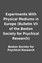 Experiments With Physical Mediums in Europe…